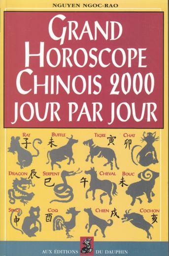 ouvrages de nguyen ngoc rao grand horoscope chinois 2000 d du dauphin. Black Bedroom Furniture Sets. Home Design Ideas