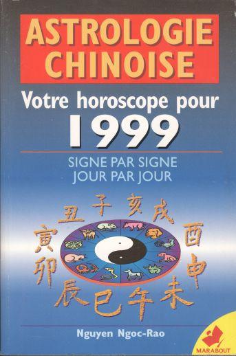 ouvrages de nguyen ngoc rao astrologie chinoise votre horoscope pour 1999 d marabout. Black Bedroom Furniture Sets. Home Design Ideas