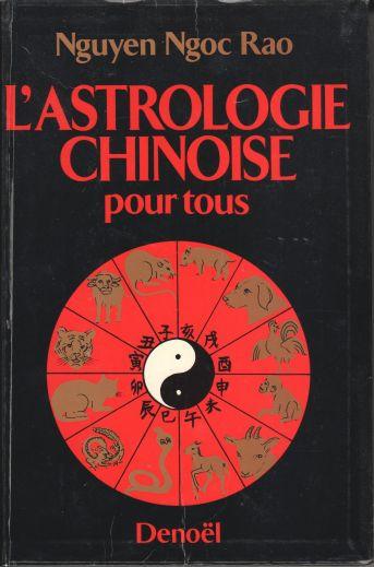 ouvrages de nguyen ngoc rao l 39 astrologie chinoise pour tous. Black Bedroom Furniture Sets. Home Design Ideas